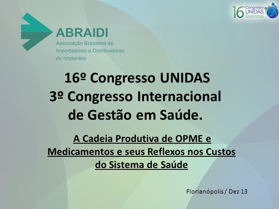 16º Congresso UNIDAS 3º Congresso Internacional de Gestão em Saúde.