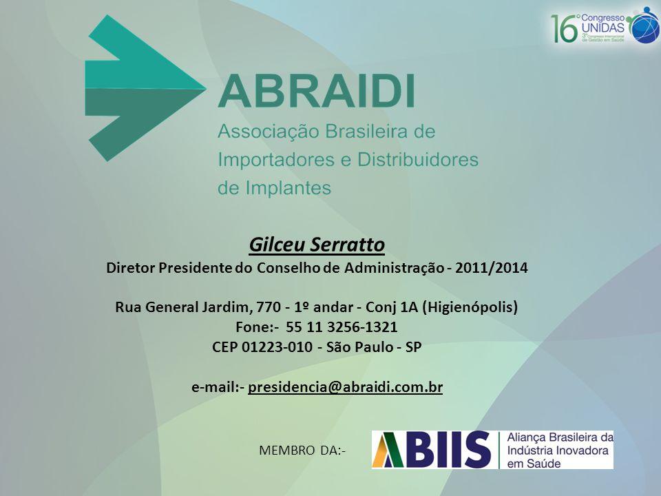 Gilceu Serratto Diretor Presidente do Conselho de Administração - 2011/2014. Rua General Jardim, 770 - 1º andar - Conj 1A (Higienópolis)