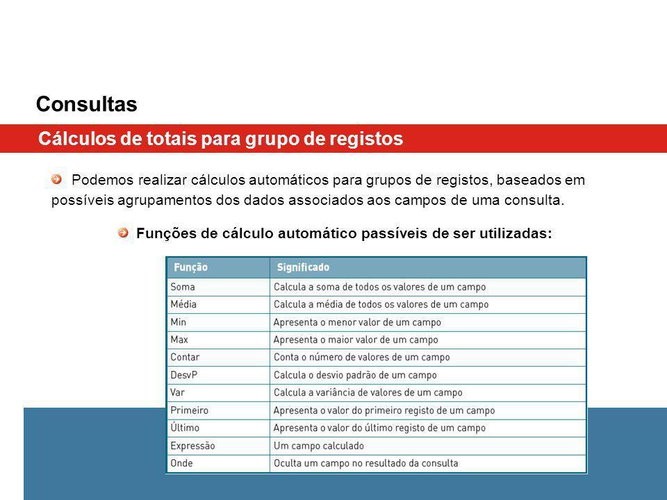 Consultas Cálculos de totais para grupo de registos