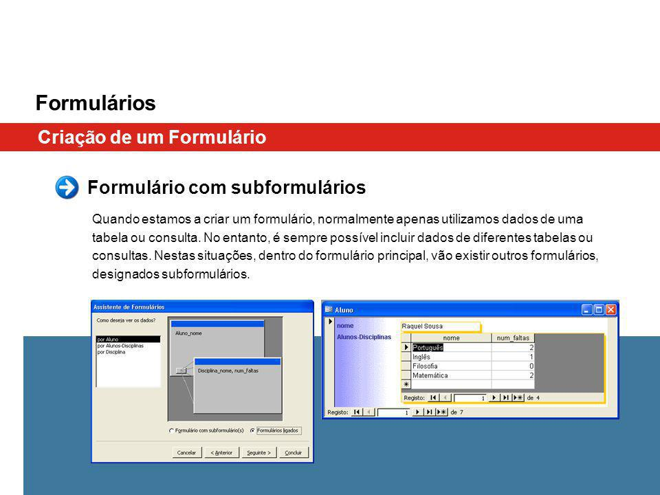 Formulários Criação de um Formulário Formulário com subformulários