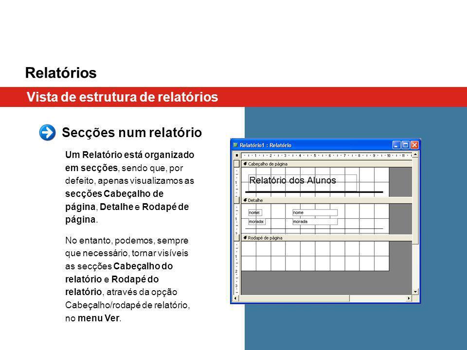 Relatórios Vista de estrutura de relatórios Secções num relatório