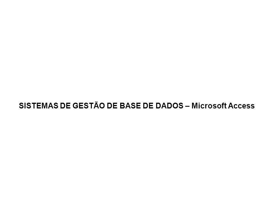 SISTEMAS DE GESTÃO DE BASE DE DADOS – Microsoft Access