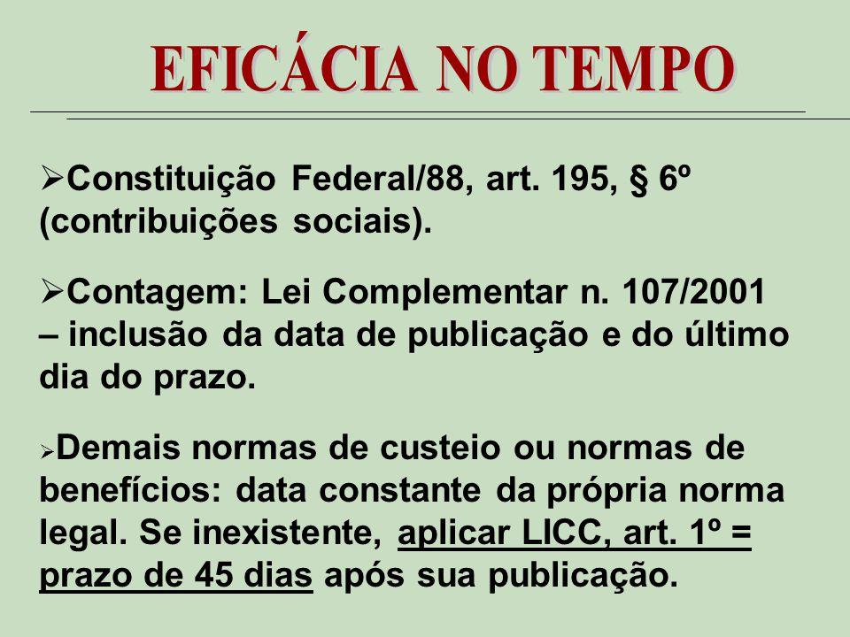 Constituição Federal/88, art. 195, § 6º (contribuições sociais).