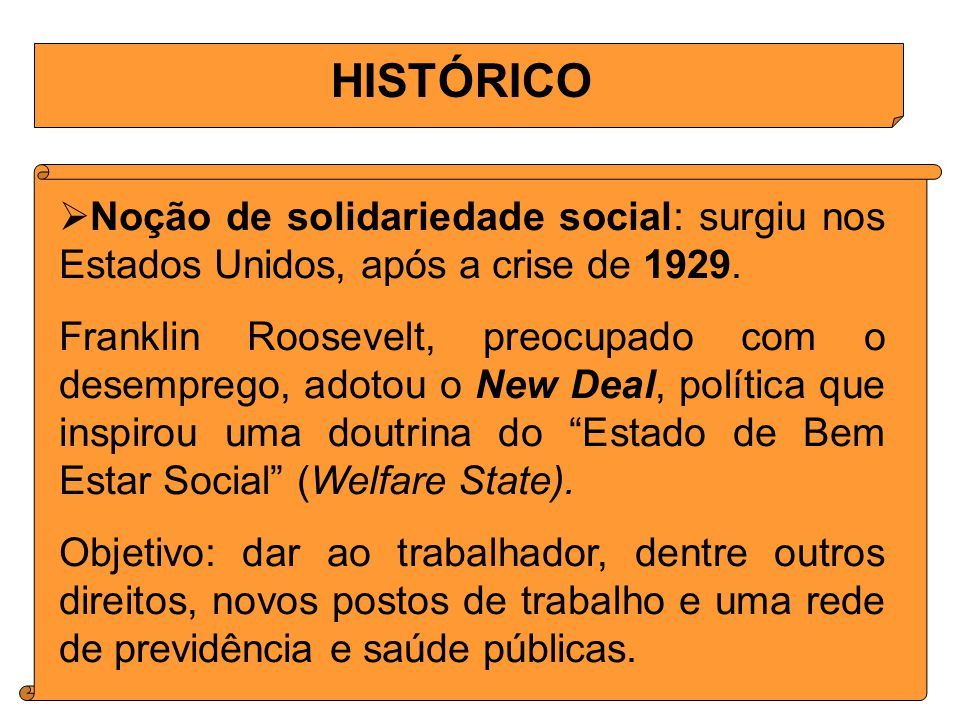 HISTÓRICO Noção de solidariedade social: surgiu nos Estados Unidos, após a crise de 1929.