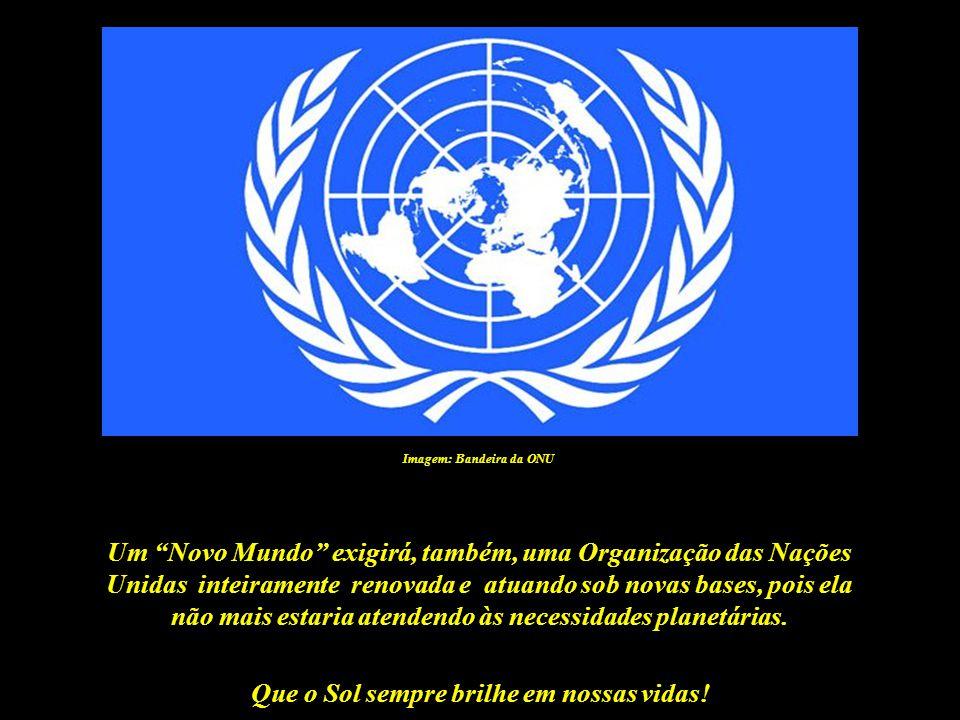 Um Novo Mundo exigirá, também, uma Organização das Nações