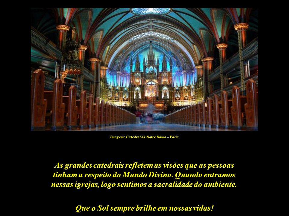 As grandes catedrais refletem as visões que as pessoas