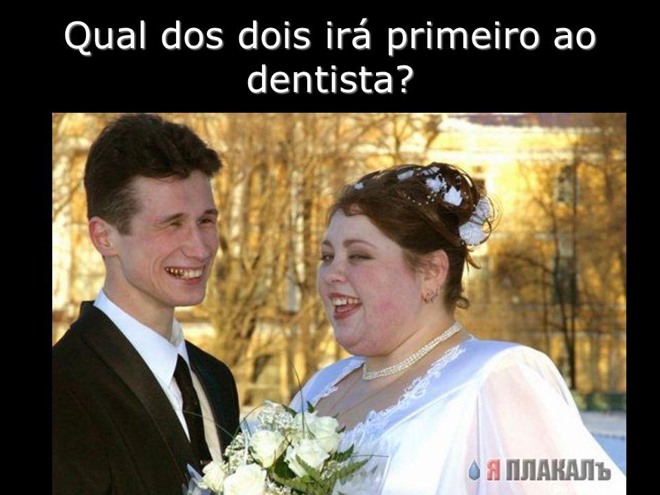 Qual dos dois irá primeiro ao dentista
