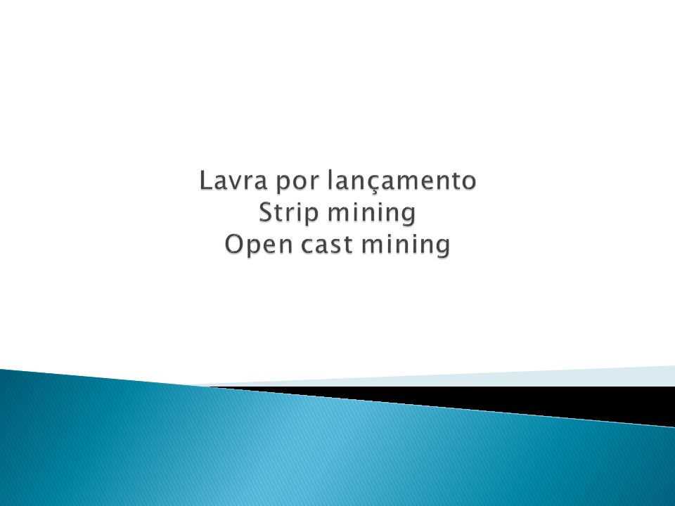 Lavra por lançamento Strip mining Open cast mining