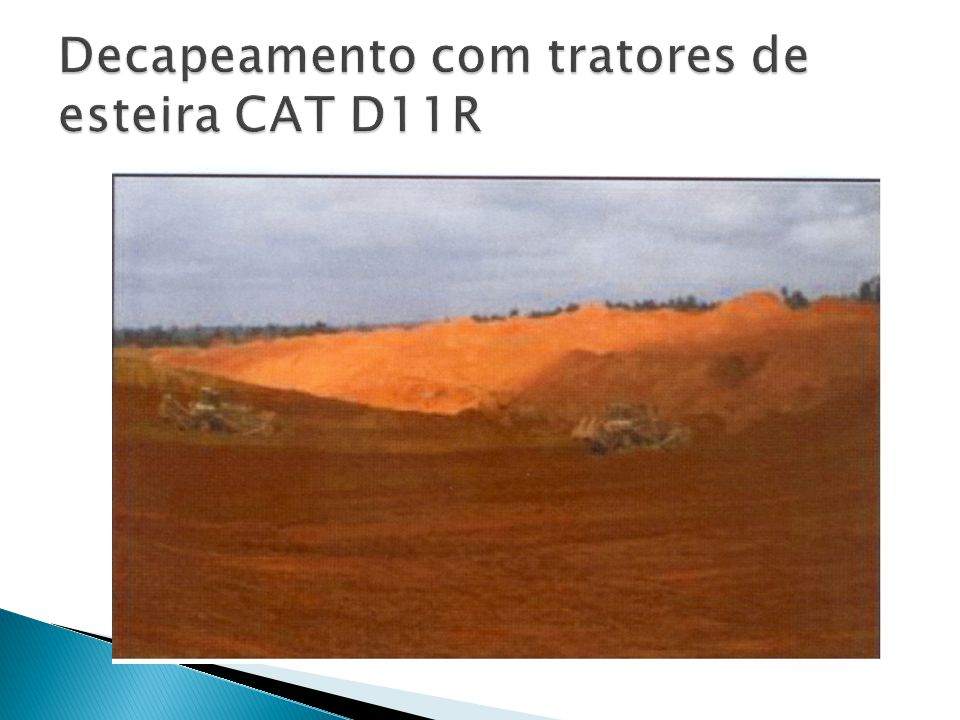 Decapeamento com tratores de esteira CAT D11R