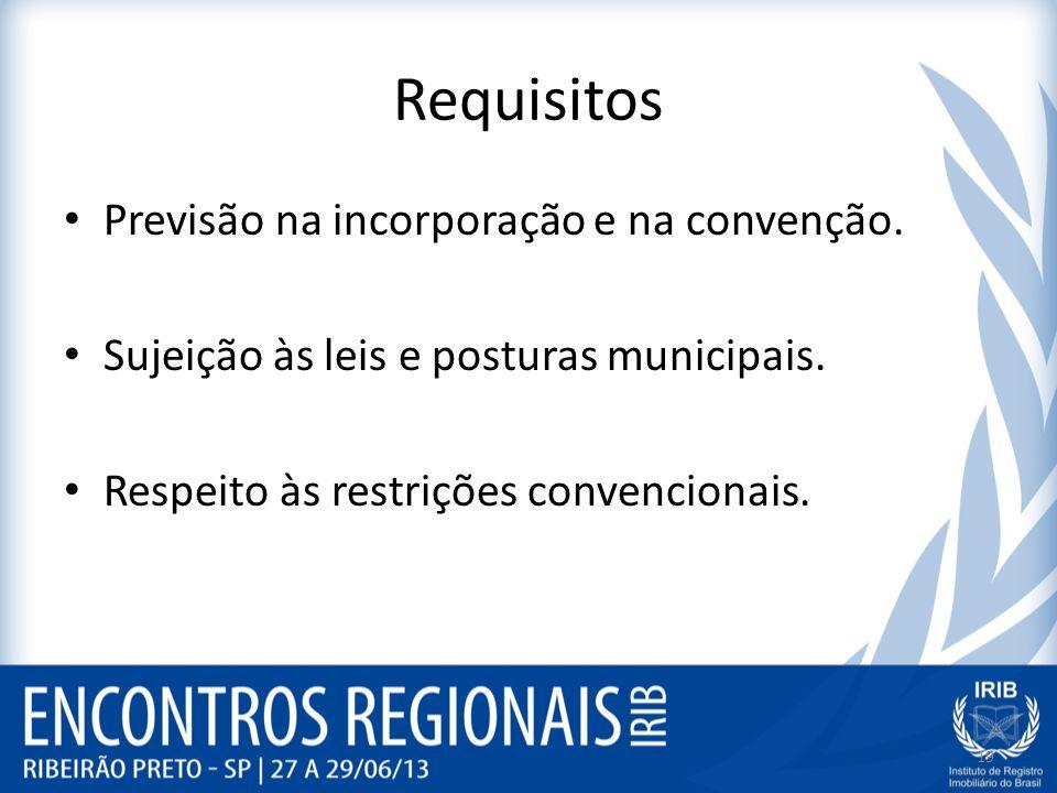 Requisitos Previsão na incorporação e na convenção.