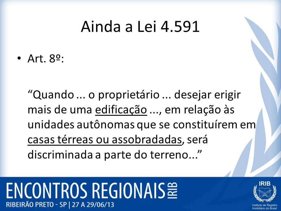 Ainda a Lei 4.591 Art. 8º: