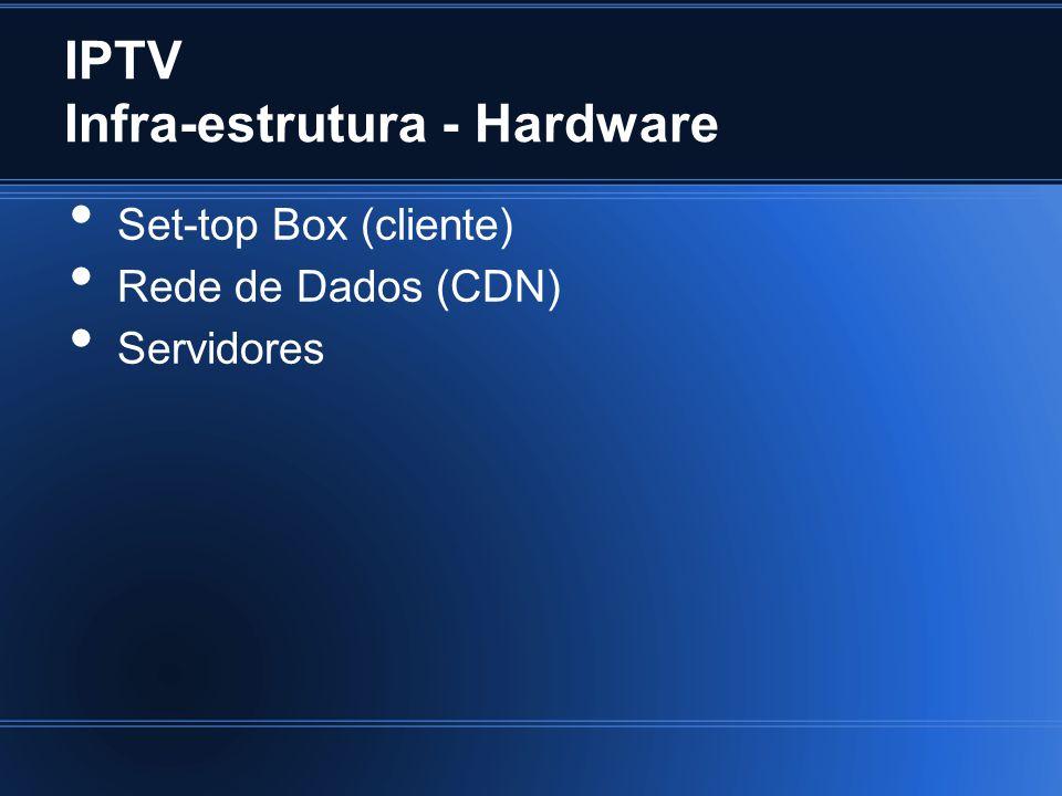 IPTV Infra-estrutura - Hardware