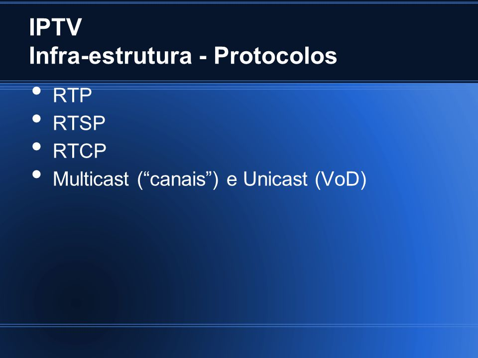 IPTV Infra-estrutura - Protocolos