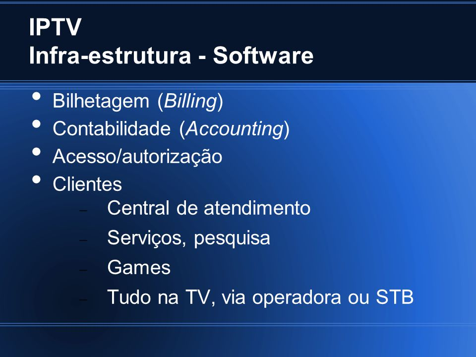 IPTV Infra-estrutura - Software