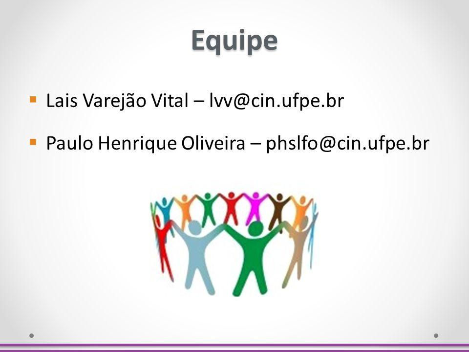 Equipe Lais Varejão Vital – lvv@cin.ufpe.br