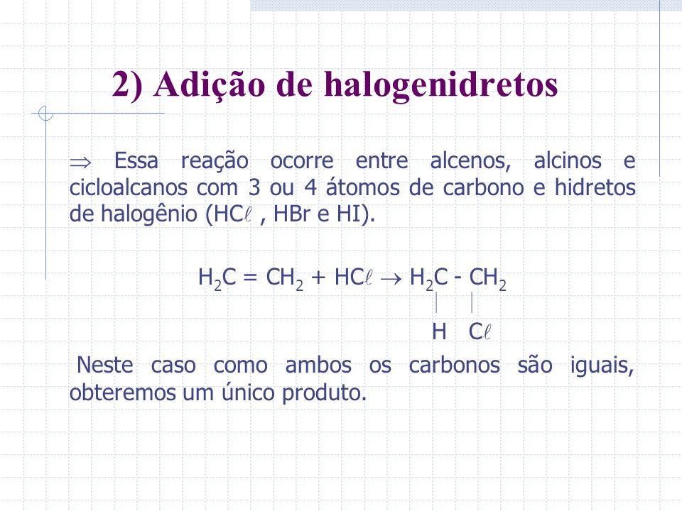 2) Adição de halogenidretos