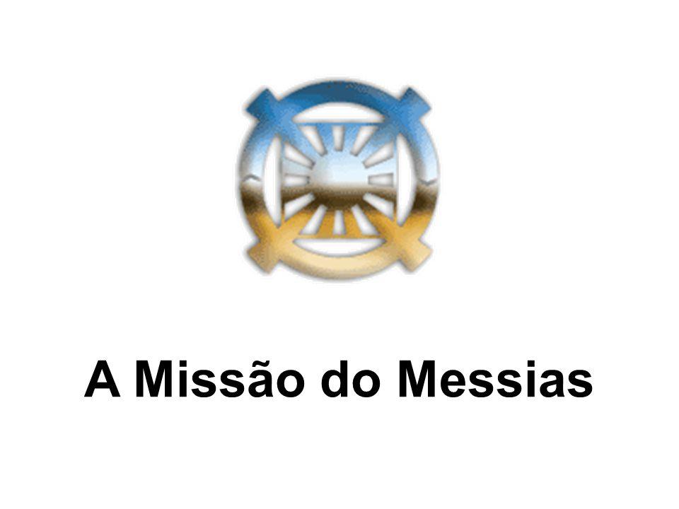 A Missão do Messias