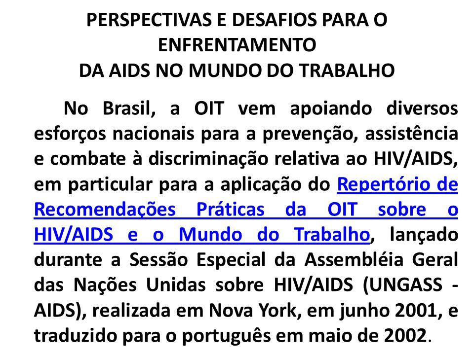 PERSPECTIVAS E DESAFIOS PARA O ENFRENTAMENTO DA AIDS NO MUNDO DO TRABALHO