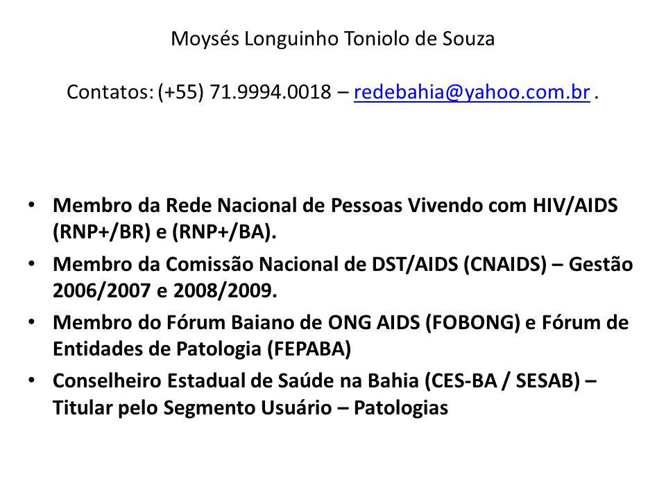 Moysés Longuinho Toniolo de Souza Contatos: (+55) 71. 9994
