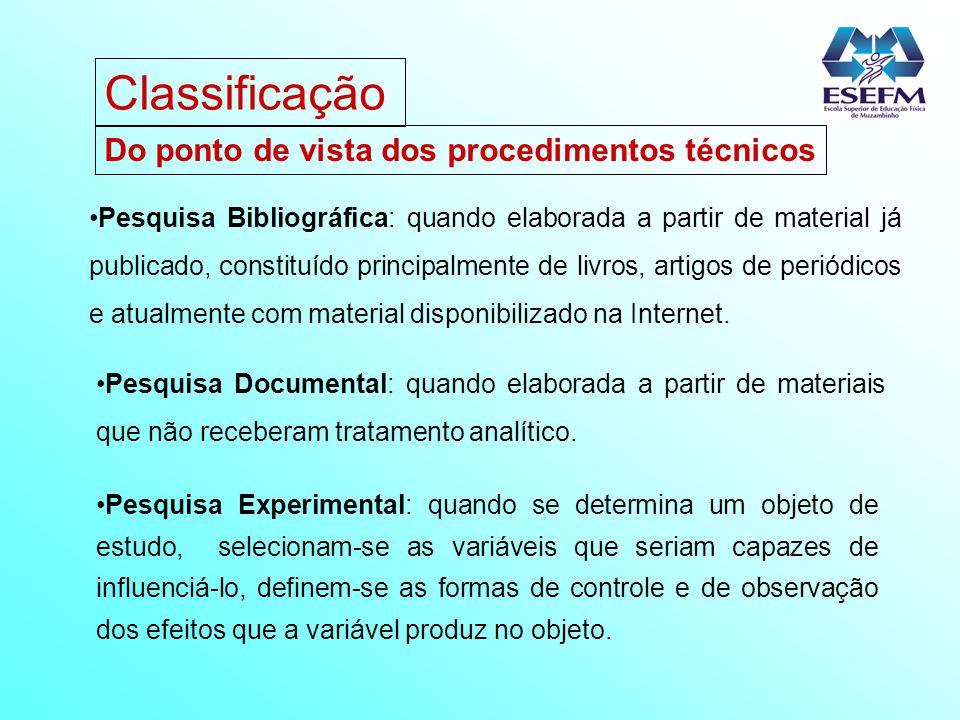 Classificação Do ponto de vista dos procedimentos técnicos