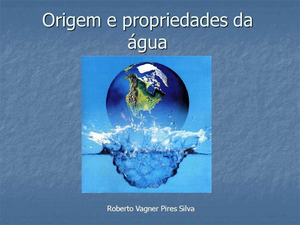 Origem e propriedades da água