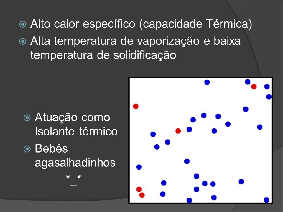 Alto calor específico (capacidade Térmica)