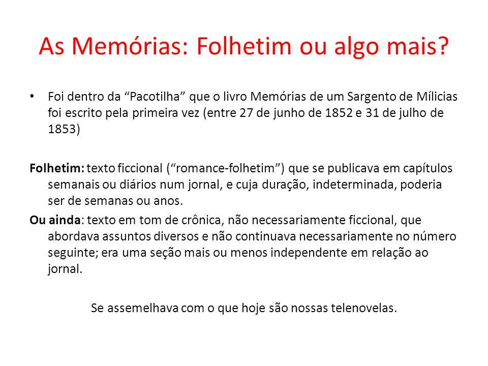 As Memórias: Folhetim ou algo mais
