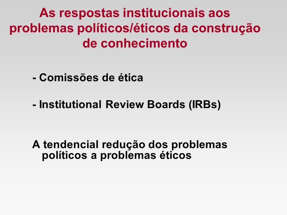 As respostas institucionais aos problemas políticos/éticos da construção de conhecimento