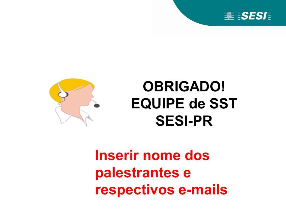 OBRIGADO! EQUIPE de SST SESI-PR