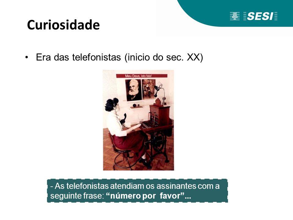 Curiosidade Era das telefonistas (inicio do sec. XX)