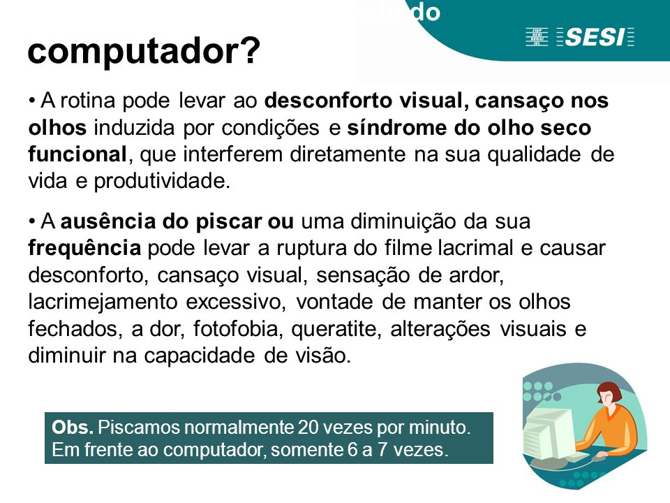 O que causa o uso demasiado do computador