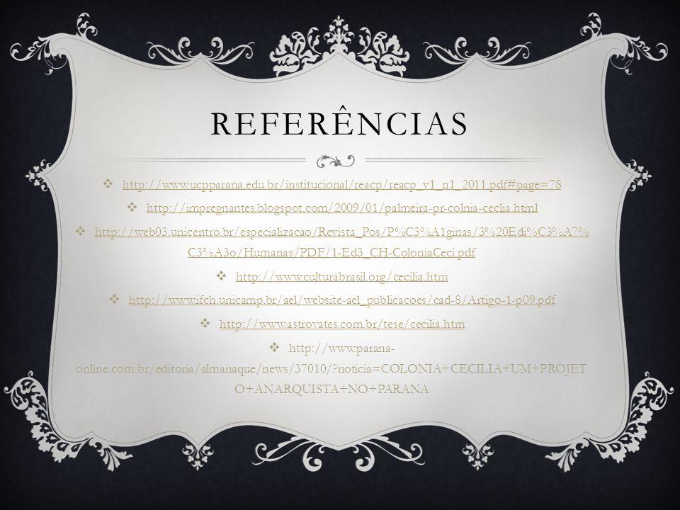 REFERÊNCIAS http://www.ucpparana.edu.br/institucional/reacp/reacp_v1_n1_2011.pdf#page=78.