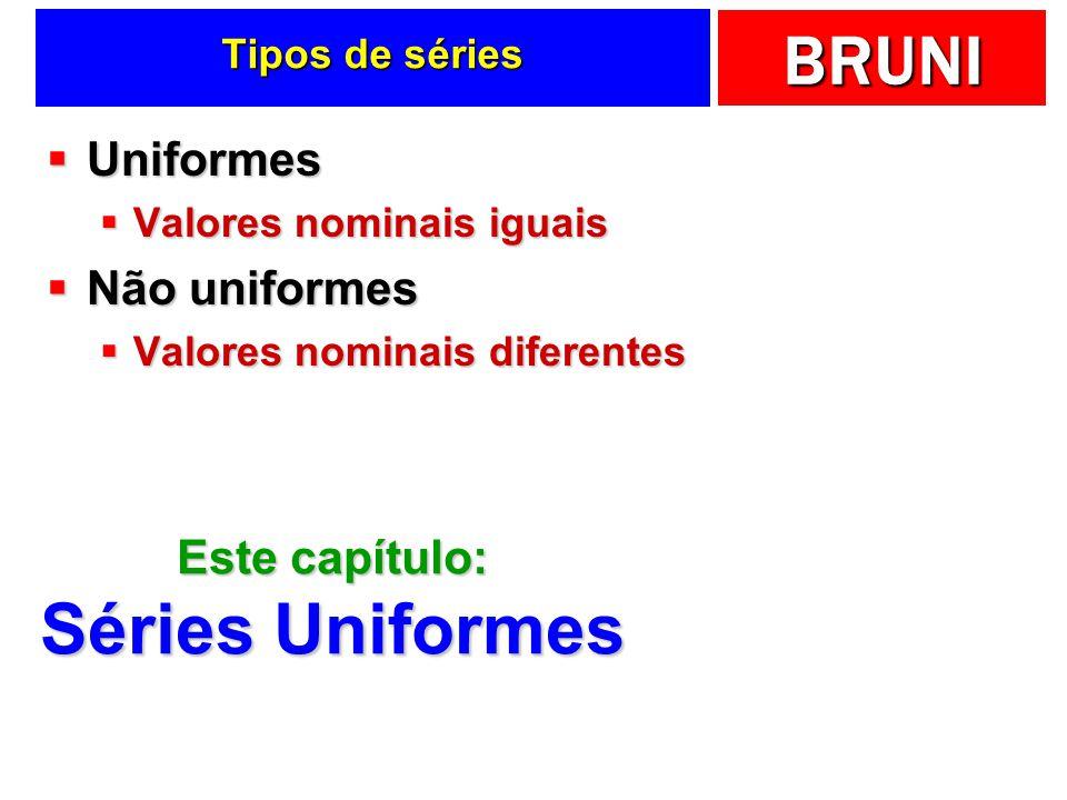Séries Uniformes Uniformes Não uniformes Este capítulo: