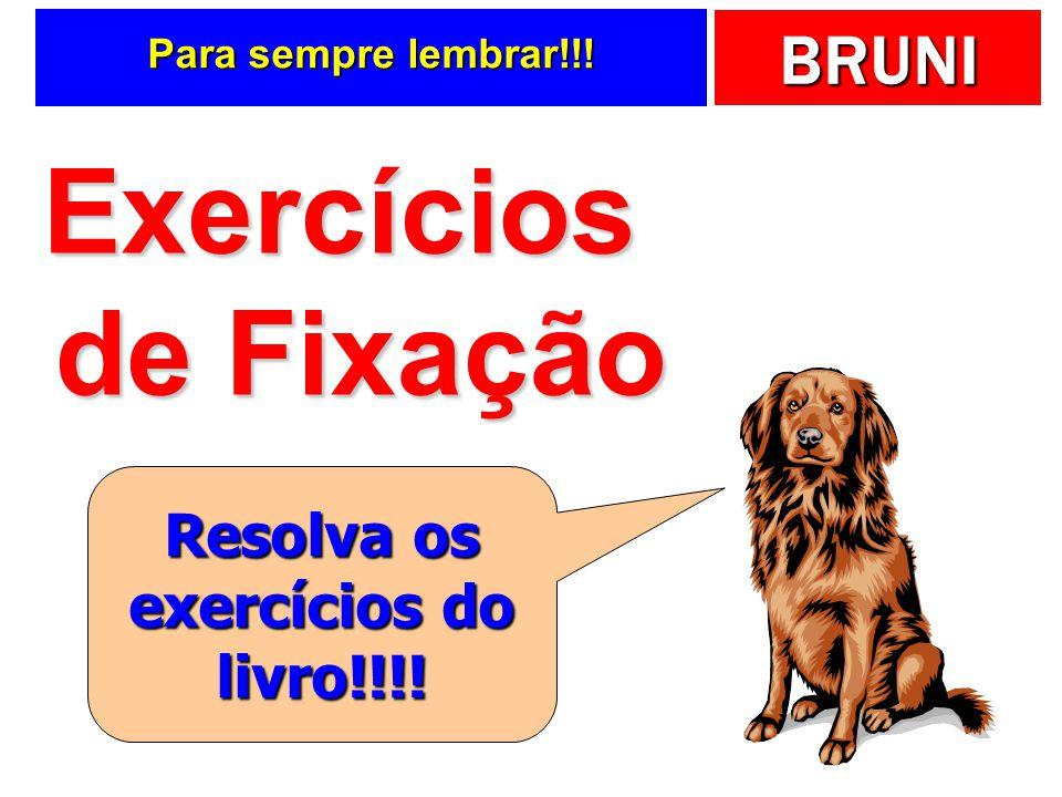 Resolva os exercícios do livro!!!!