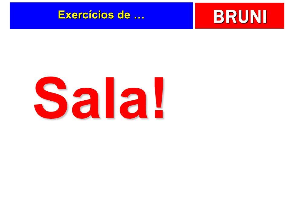 Exercícios de … Sala!