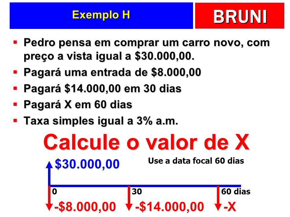 Calcule o valor de X $30.000,00 -$8.000,00 -$14.000,00 -X Exemplo H