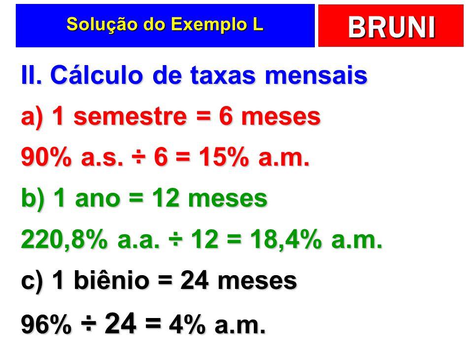 II. Cálculo de taxas mensais a) 1 semestre = 6 meses