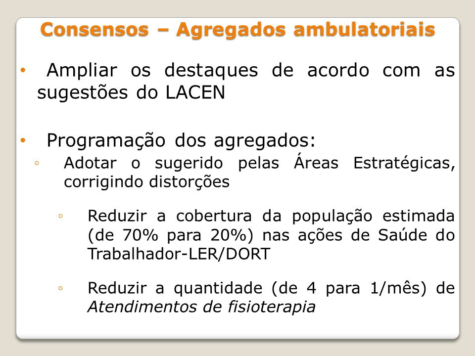 Consensos – Agregados ambulatoriais