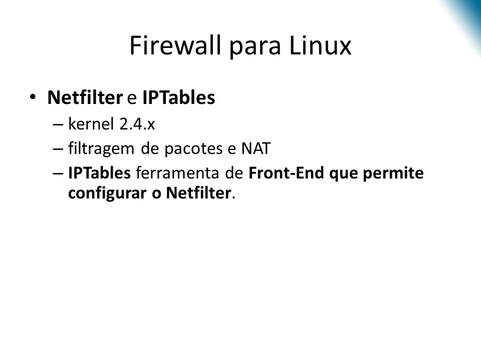 Firewall para Linux Netfilter e IPTables kernel 2.4.x