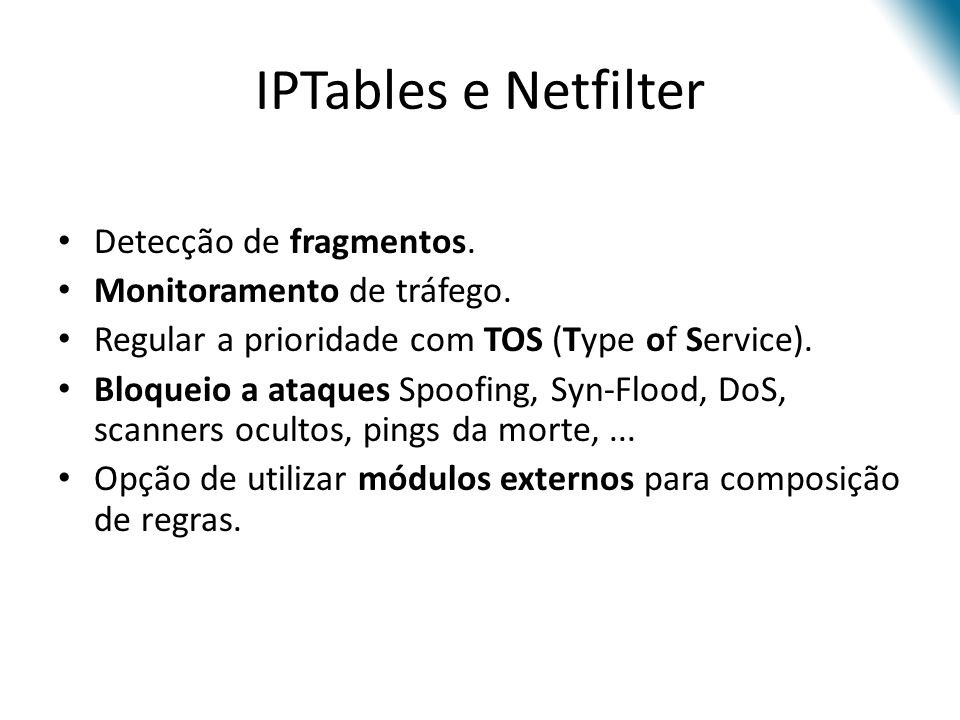 IPTables e Netfilter Detecção de fragmentos. Monitoramento de tráfego.