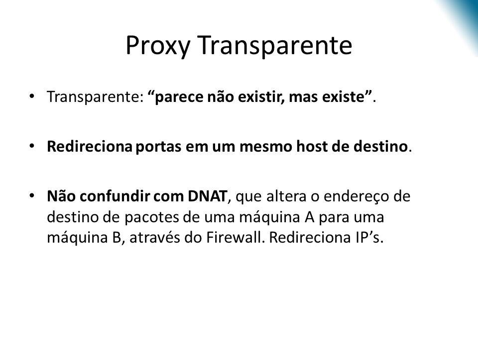 Proxy Transparente Transparente: parece não existir, mas existe .