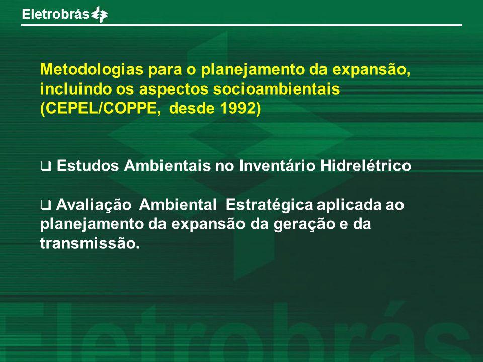 Metodologias para o planejamento da expansão, incluindo os aspectos socioambientais (CEPEL/COPPE, desde 1992)