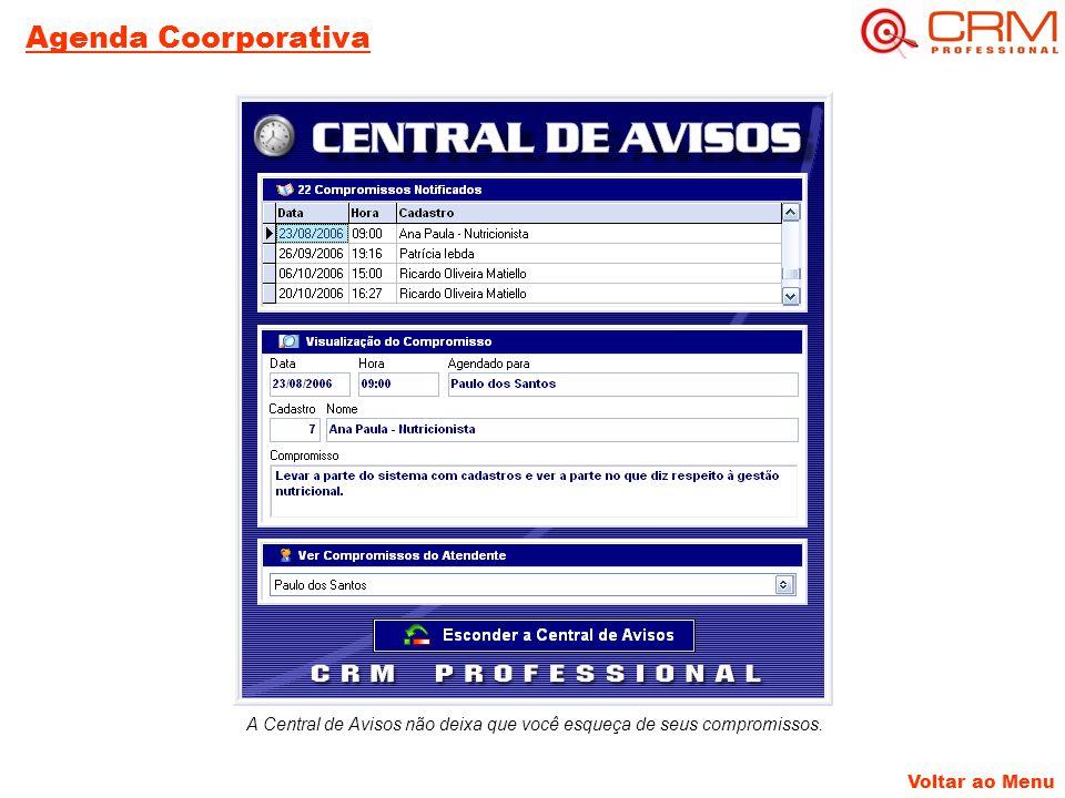Agenda Coorporativa A Central de Avisos não deixa que você esqueça de seus compromissos.