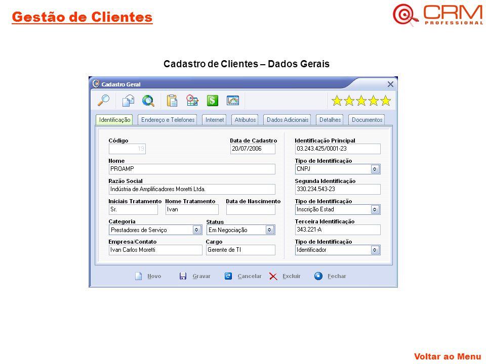 Gestão de Clientes Cadastro de Clientes – Dados Gerais Voltar ao Menu