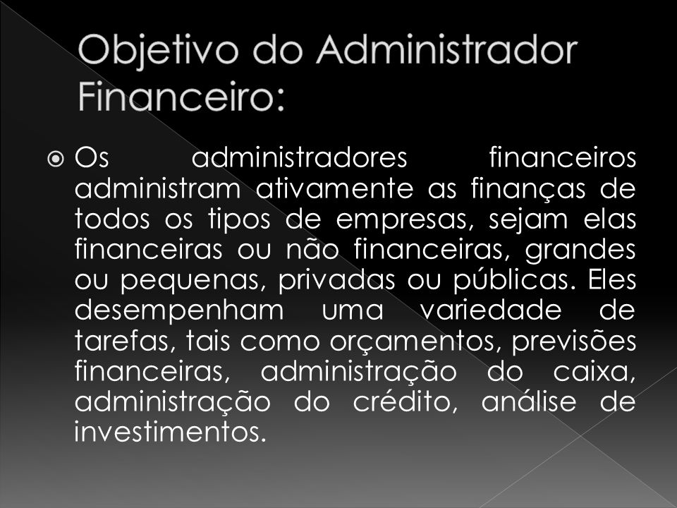 Objetivo do Administrador Financeiro: