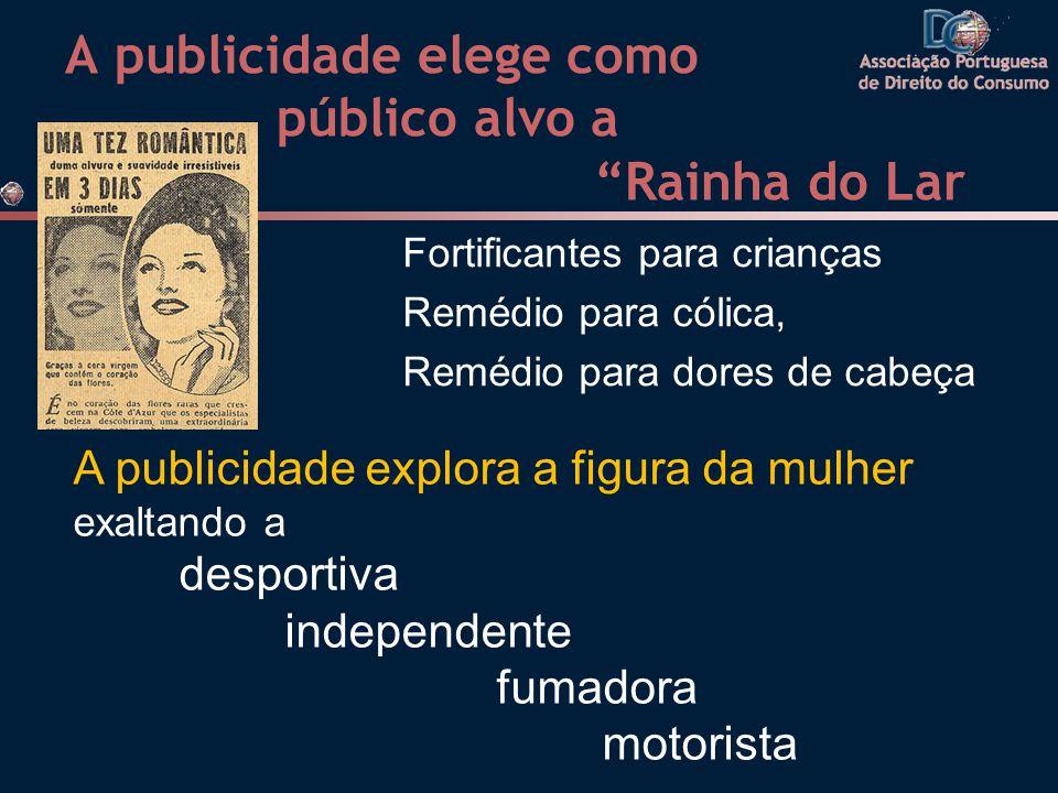 A publicidade elege como público alvo a Rainha do Lar