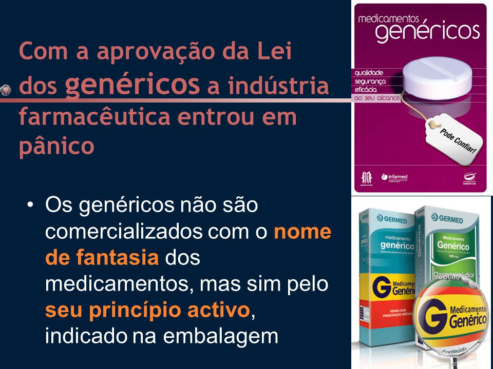 Com a aprovação da Lei dos genéricos a indústria farmacêutica entrou em pânico