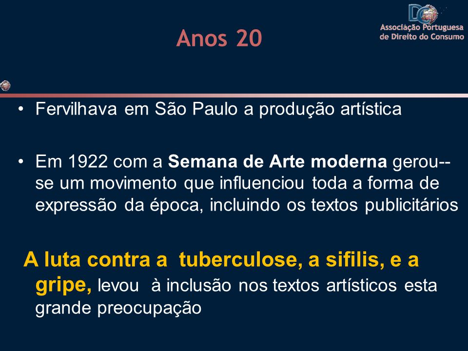 Anos 20 Fervilhava em São Paulo a produção artística.