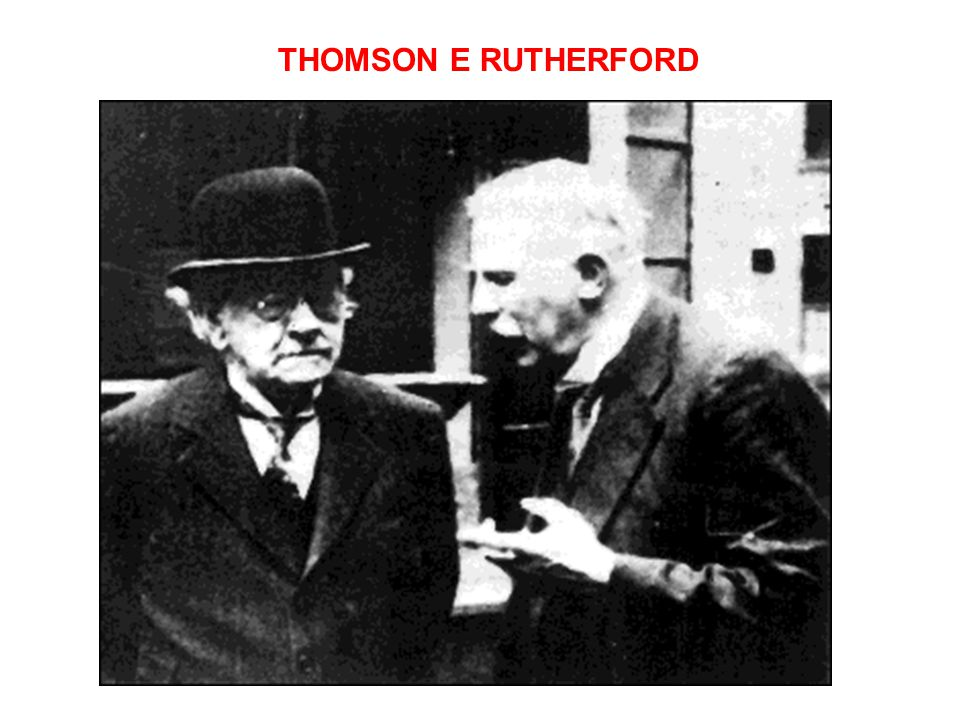 THOMSON E RUTHERFORD