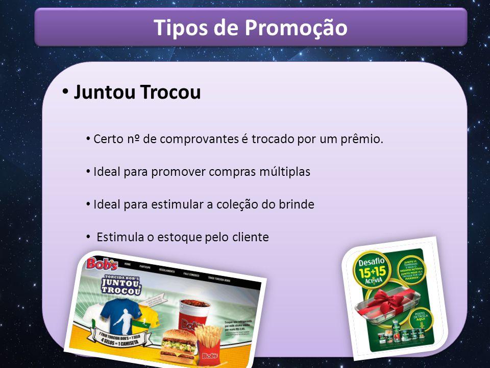 Tipos de Promoção Juntou Trocou
